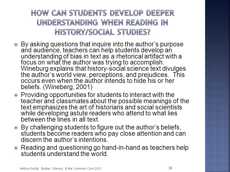 How can students develop deeper Understanding when reading in history/social studies