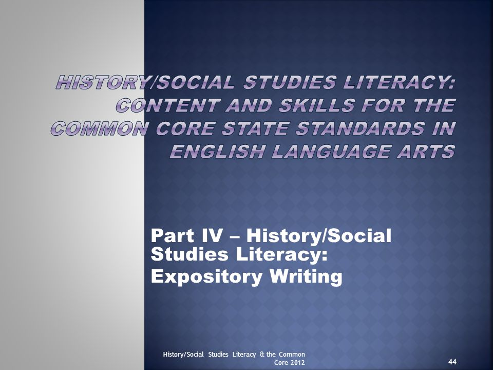 Part IV – History/Social Studies Literacy: Expository Writing