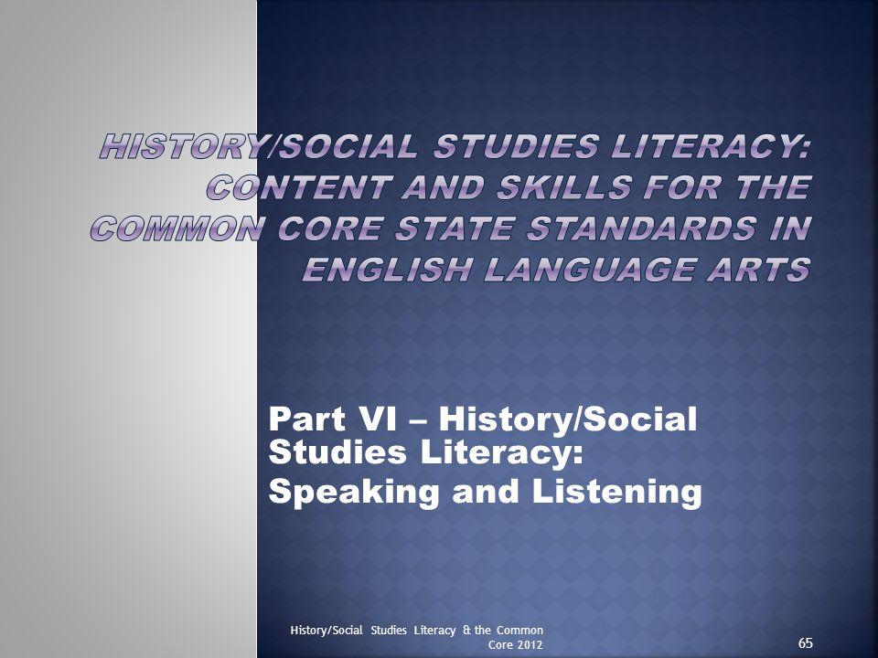 Part VI – History/Social Studies Literacy: Speaking and Listening