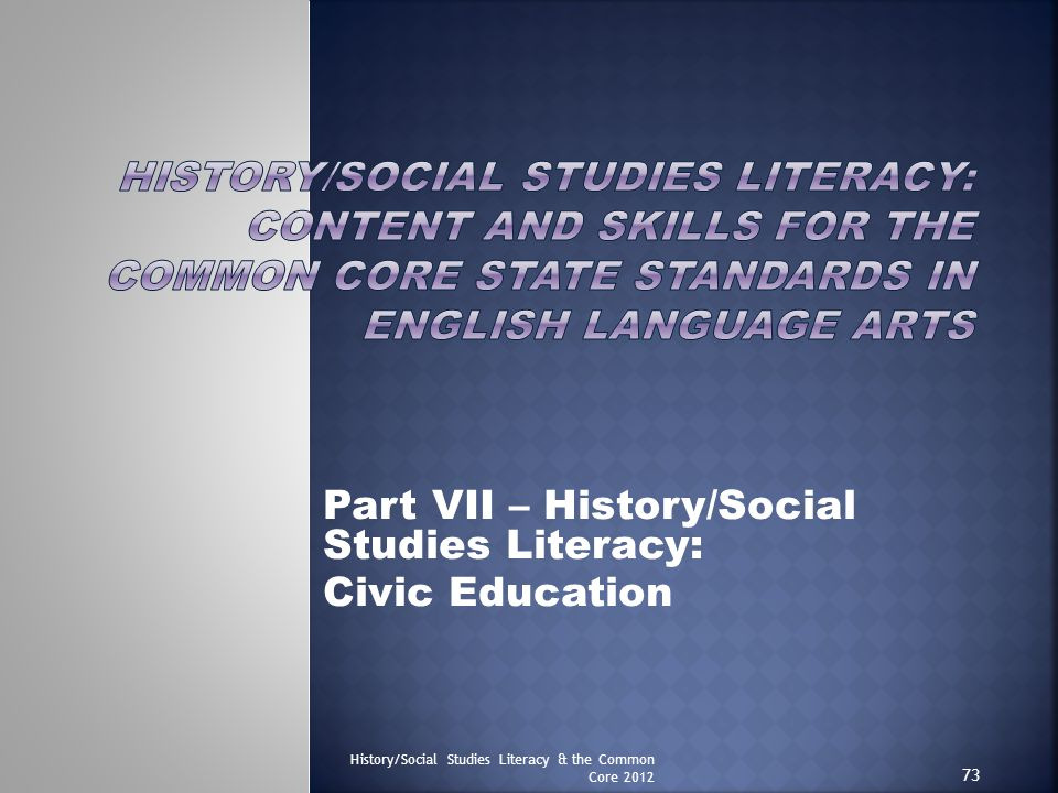 Part VII – History/Social Studies Literacy: Civic Education