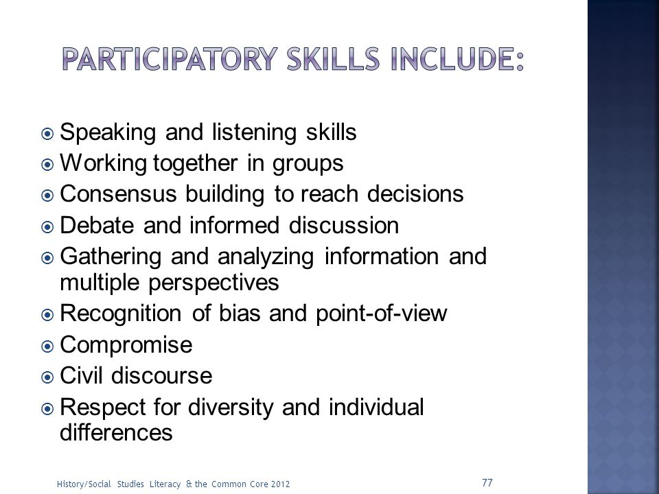 Participatory skills include: