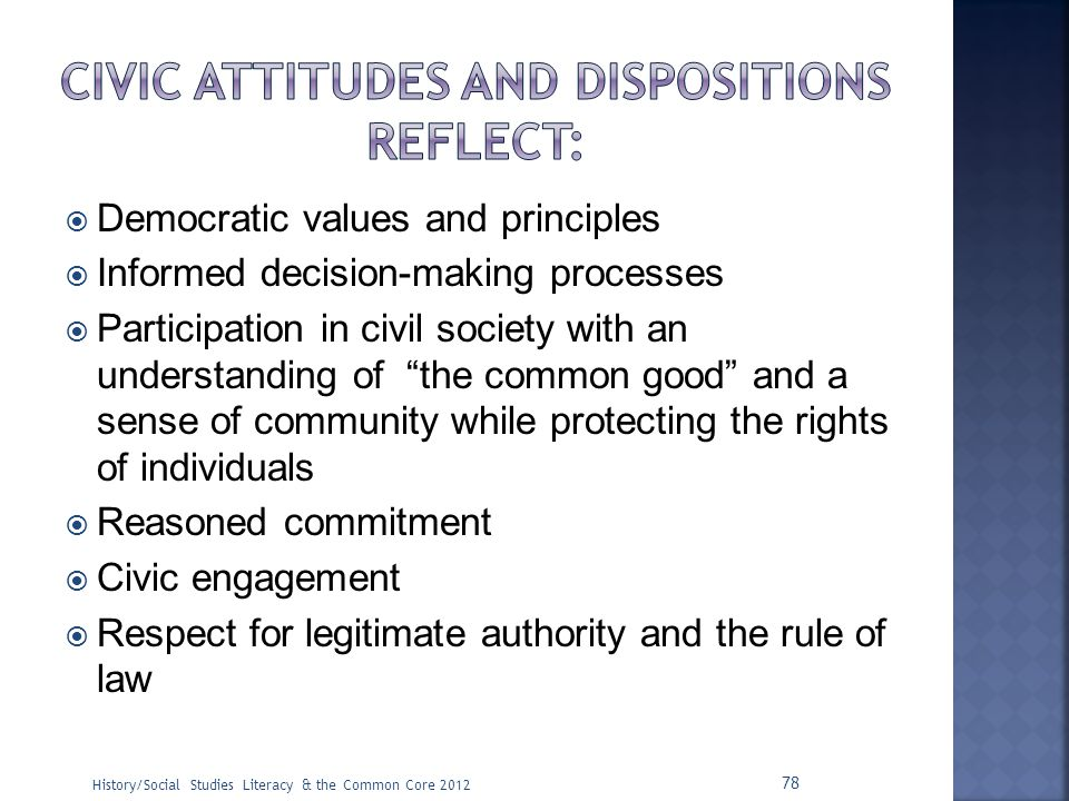 Civic attitudes and dispositions reflect: