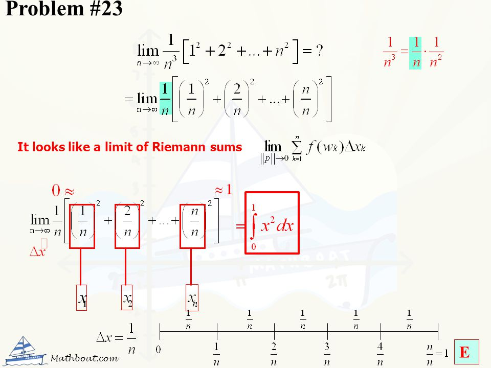 Problem #23 It looks like a limit of Riemann sums Mathboat.com E
