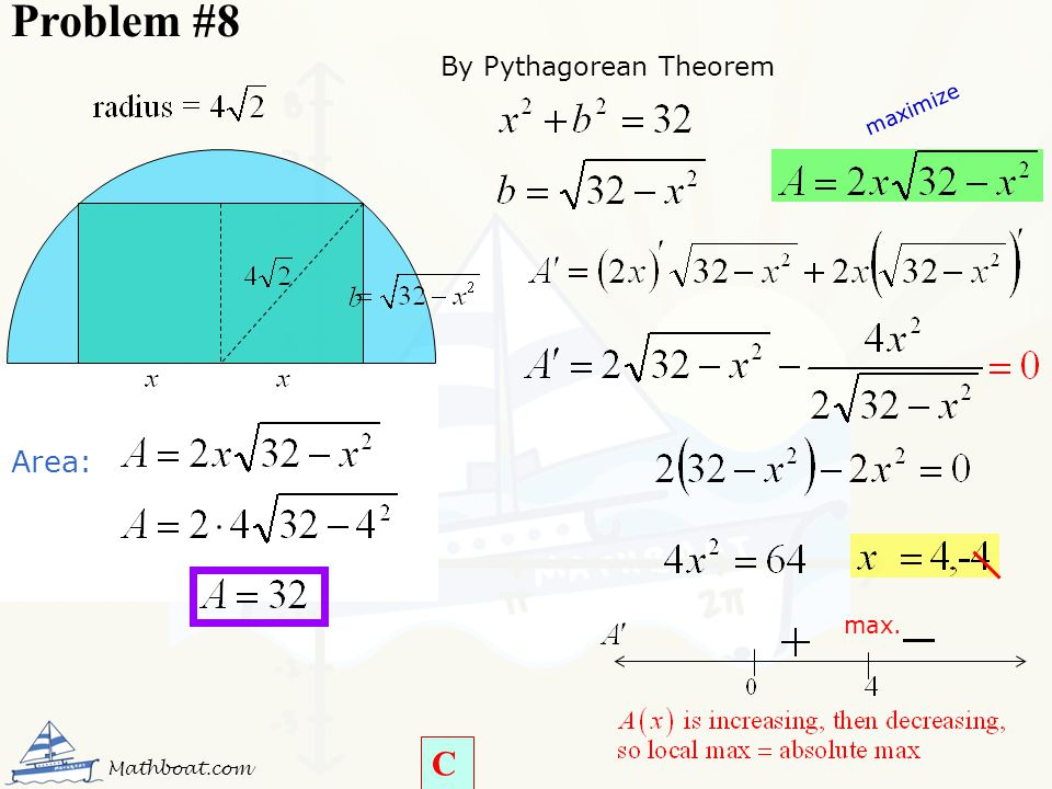 Problem #8 By Pythagorean Theorem maximize Area: max. Mathboat.com C