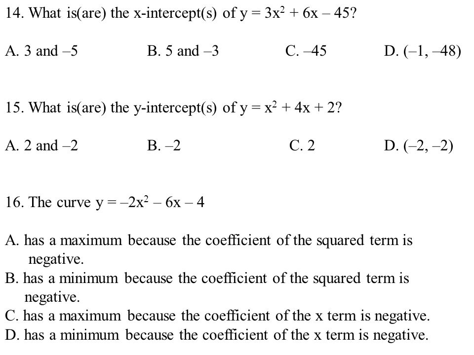 14. What is(are) the x-intercept(s) of y = 3x2 + 6x – 45