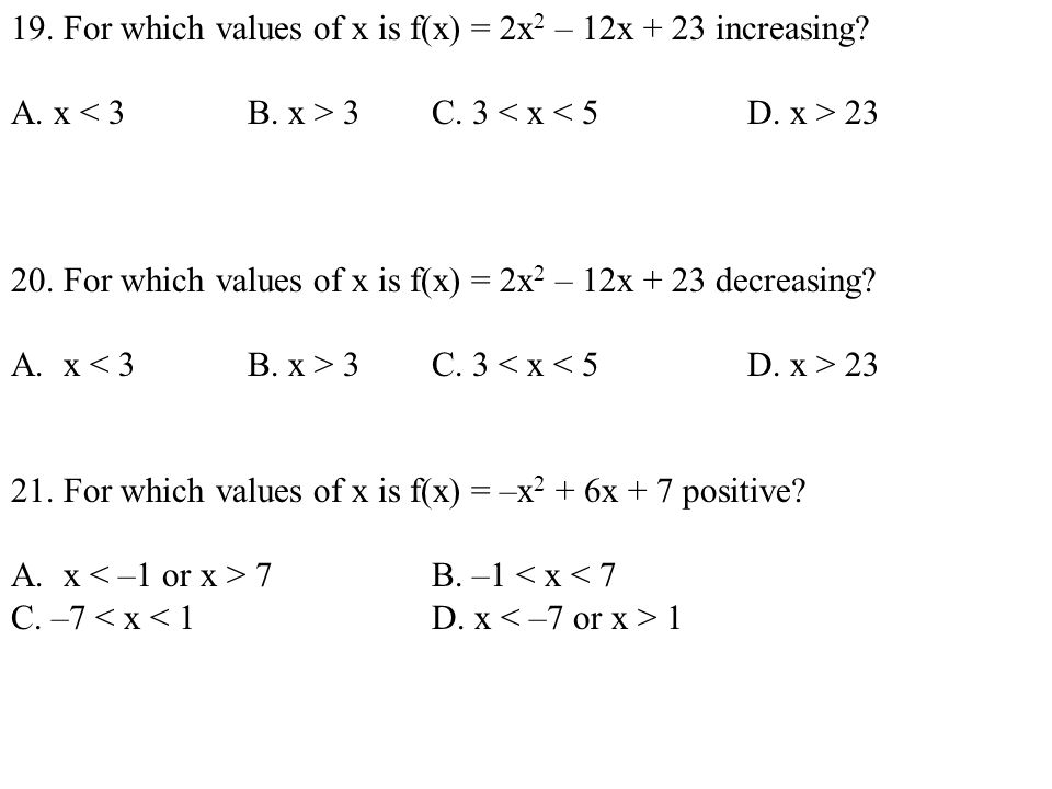 19. For which values of x is f(x) = 2x2 – 12x + 23 increasing