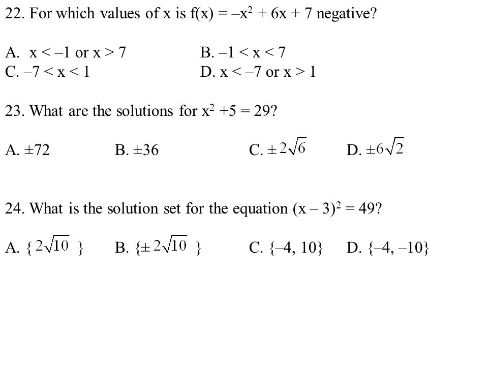 22. For which values of x is f(x) = –x2 + 6x + 7 negative