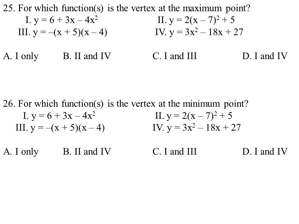 25. For which function(s) is the vertex at the maximum point