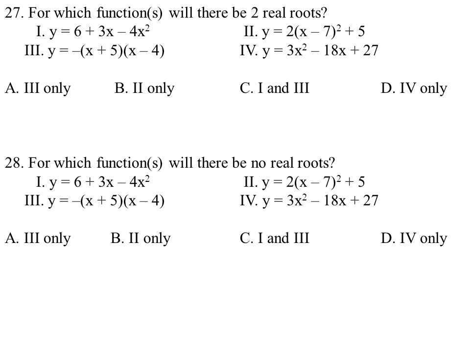 27. For which function(s) will there be 2 real roots