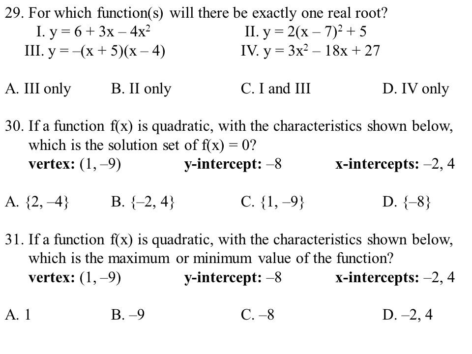 29. For which function(s) will there be exactly one real root