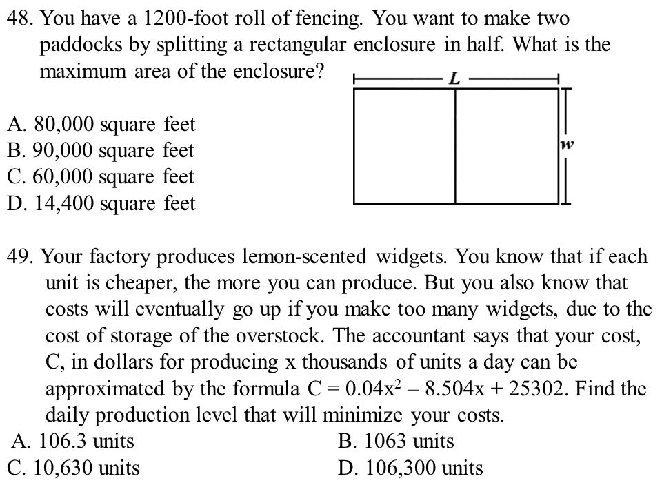 48. You have a 1200-foot roll of fencing. You want to make two