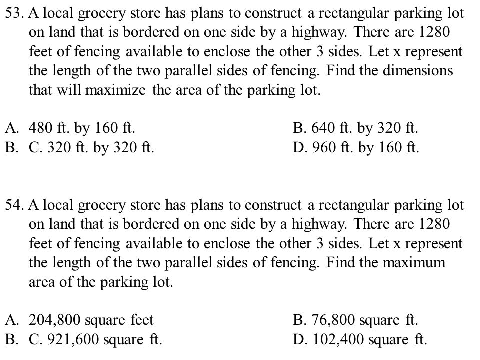 53. A local grocery store has plans to construct a rectangular parking lot