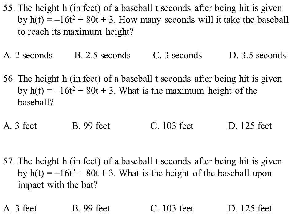 55. The height h (in feet) of a baseball t seconds after being hit is given