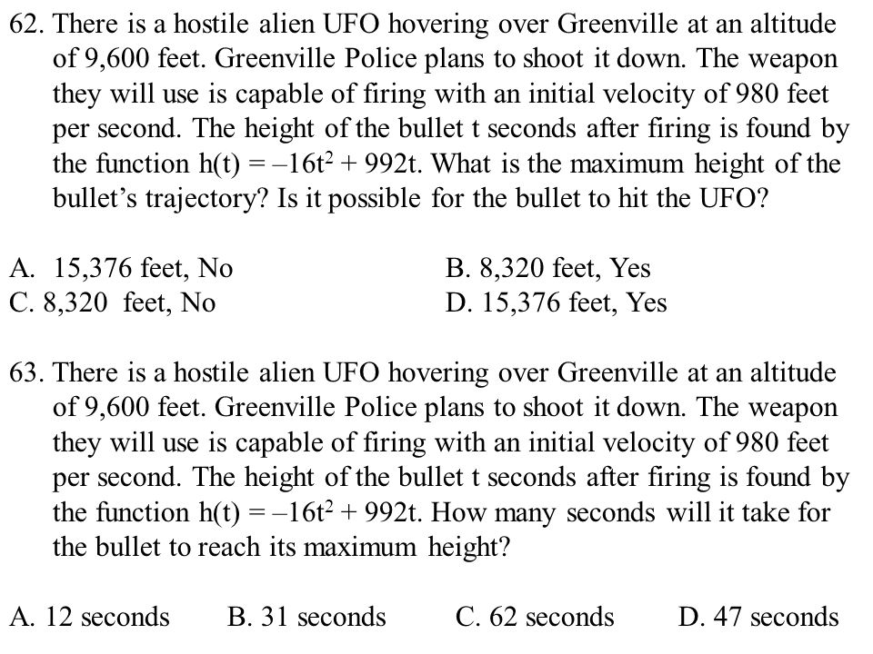 62. There is a hostile alien UFO hovering over Greenville at an altitude