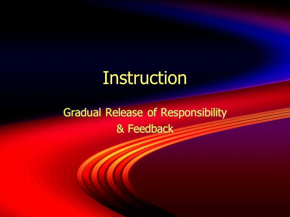 Gradual Release of Responsibility & Feedback