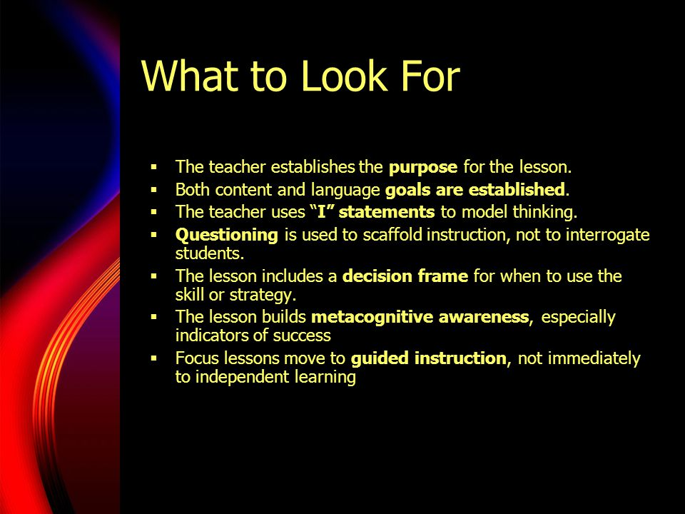 What to Look For The teacher establishes the purpose for the lesson.