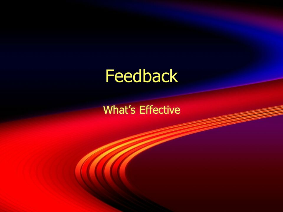 Feedback What's Effective