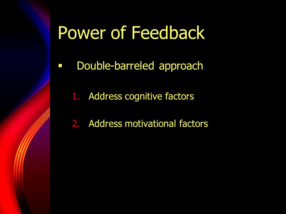 Power of Feedback Double-barreled approach Address cognitive factors