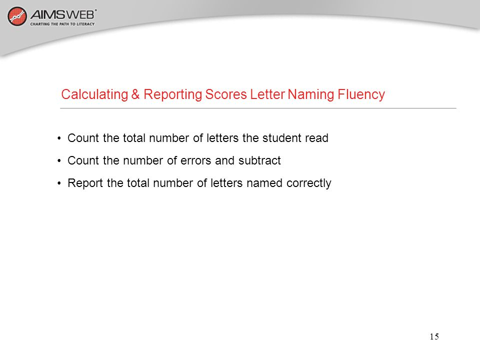 Calculating & Reporting Scores Letter Naming Fluency