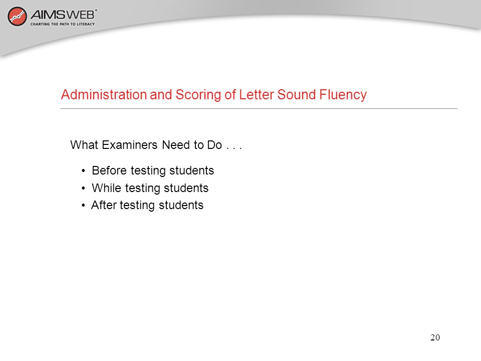 Administration and Scoring of Letter Sound Fluency