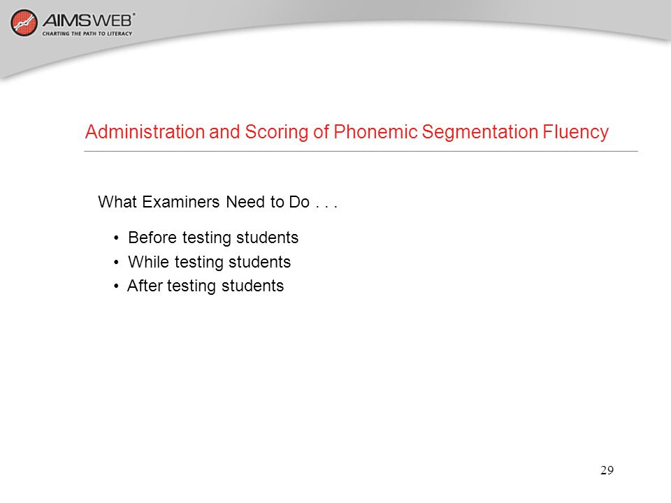 Administration and Scoring of Phonemic Segmentation Fluency
