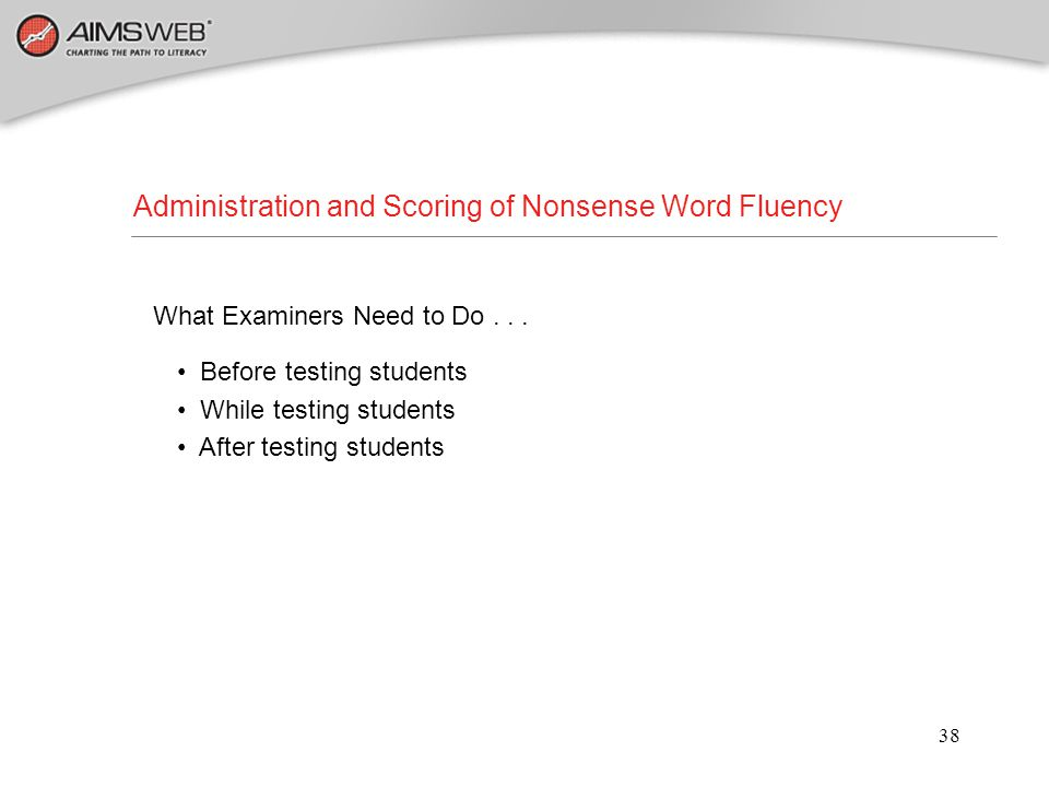 Administration and Scoring of Nonsense Word Fluency