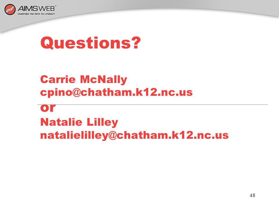 Questions. Carrie McNally cpino@chatham. k12. nc
