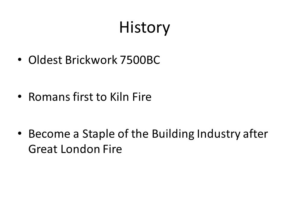 History Oldest Brickwork 7500BC Romans first to Kiln Fire