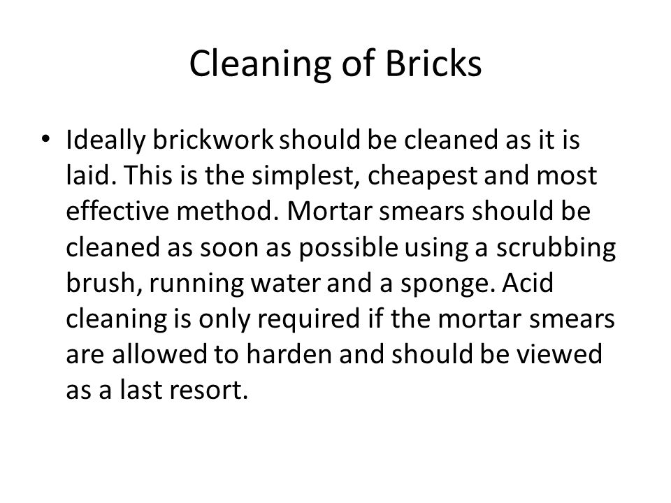 Cleaning of Bricks