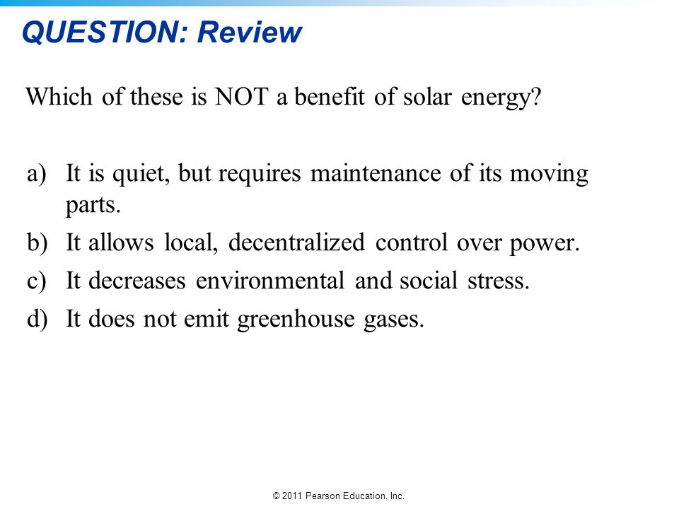 QUESTION: Review Which of these is NOT a benefit of solar energy