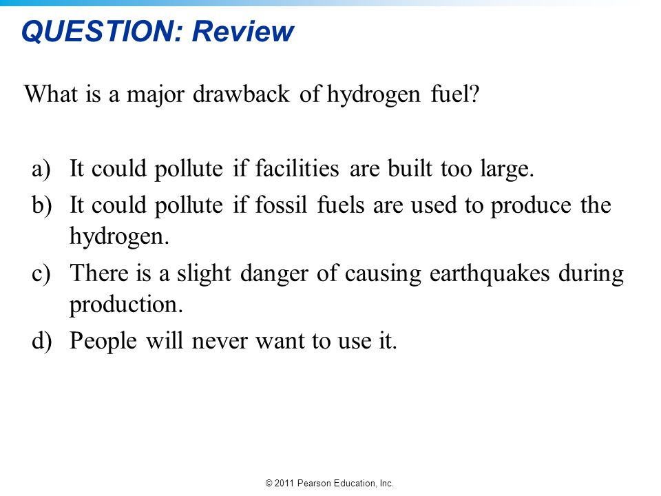 QUESTION: Review What is a major drawback of hydrogen fuel