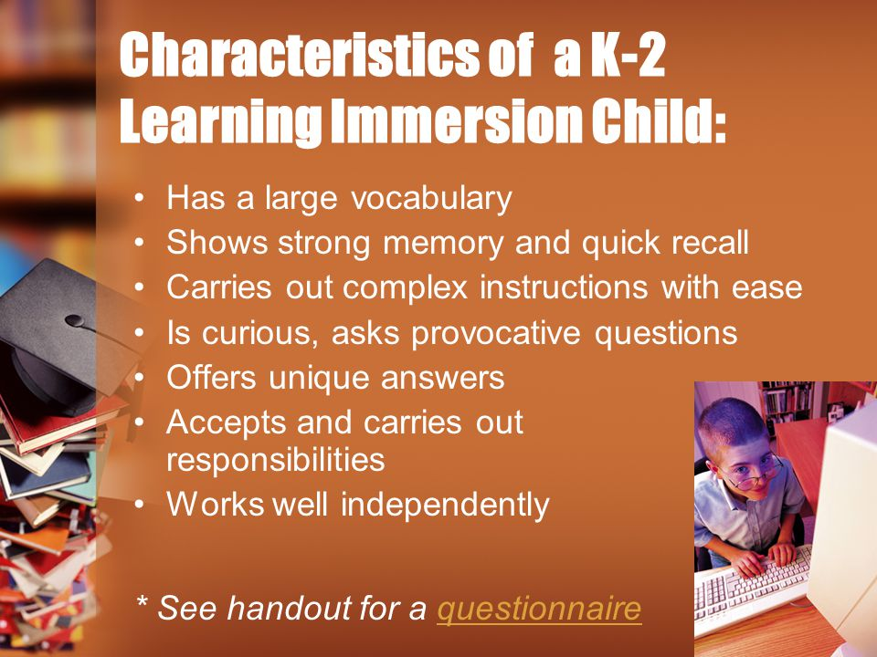 Characteristics of a K-2 Learning Immersion Child: