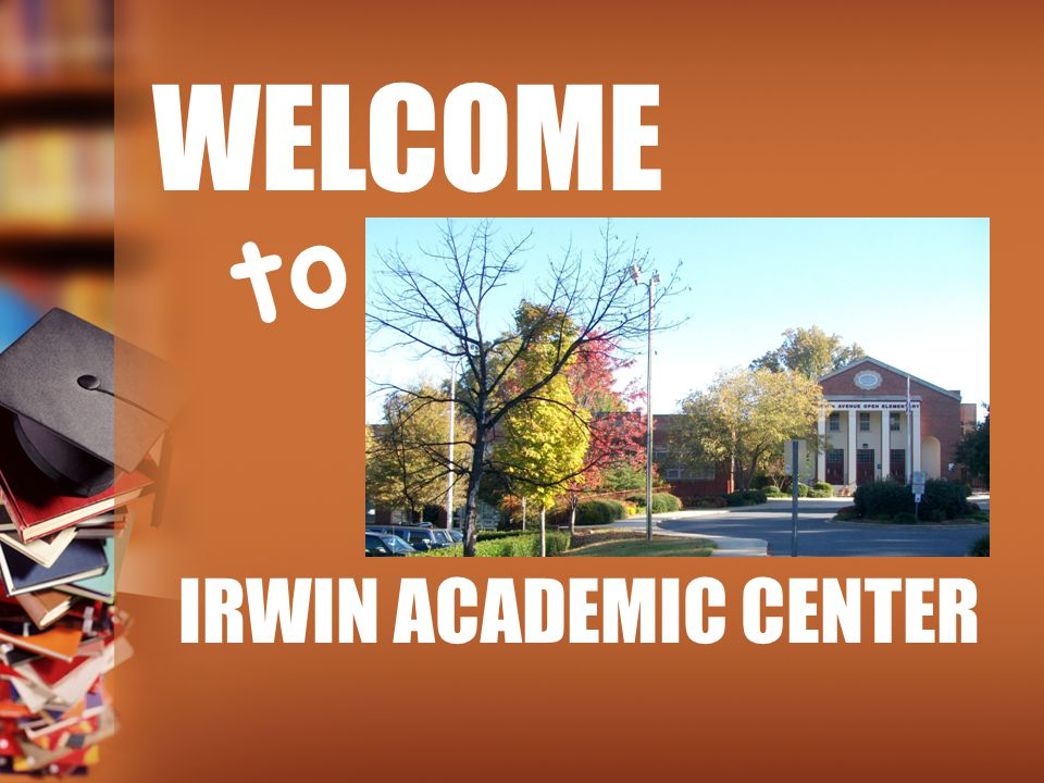 IRWIN ACADEMIC CENTER to WELCOME