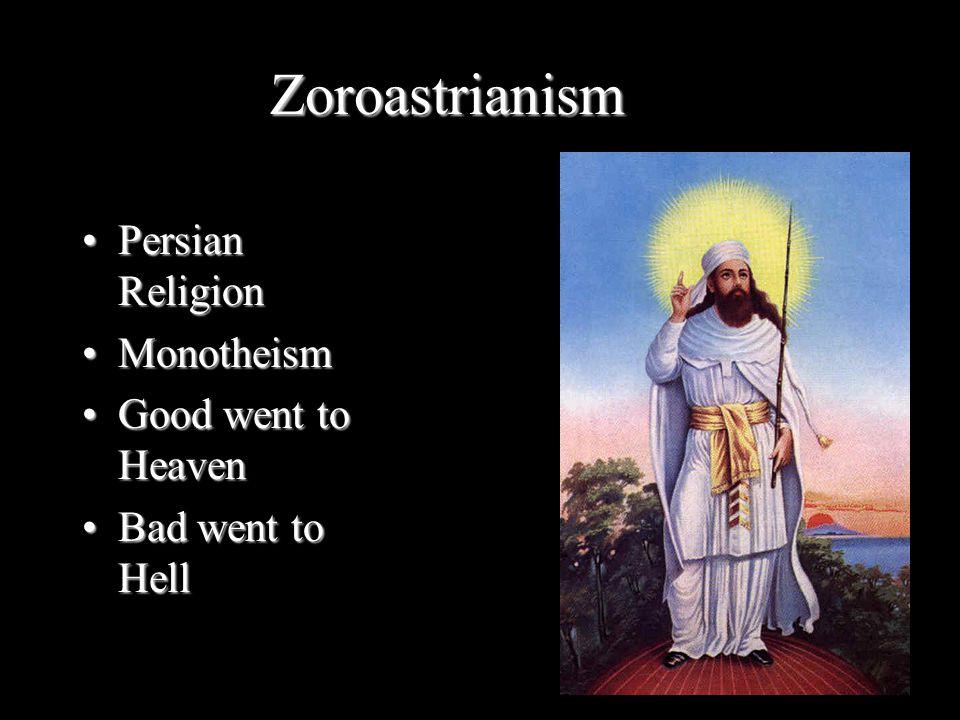 Zoroastrianism Persian Religion Monotheism Good went to Heaven