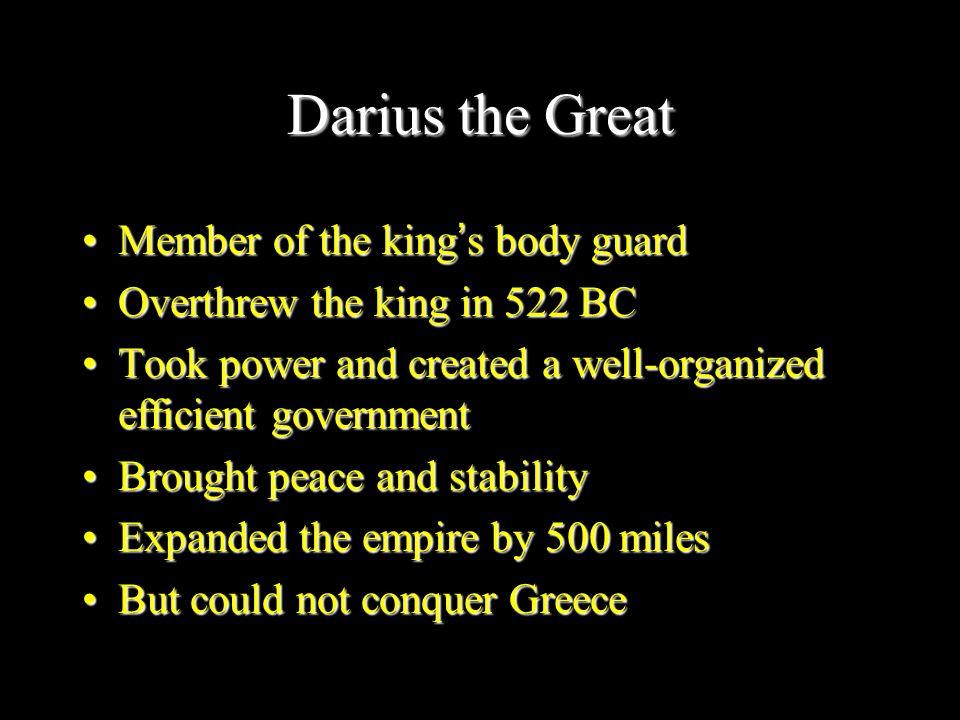 Darius the Great Member of the king's body guard