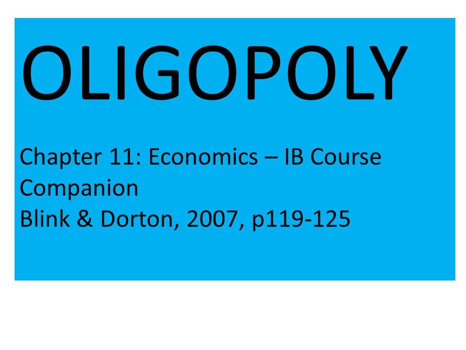 OLIGOPOLY Chapter 11: Economics – IB Course Companion
