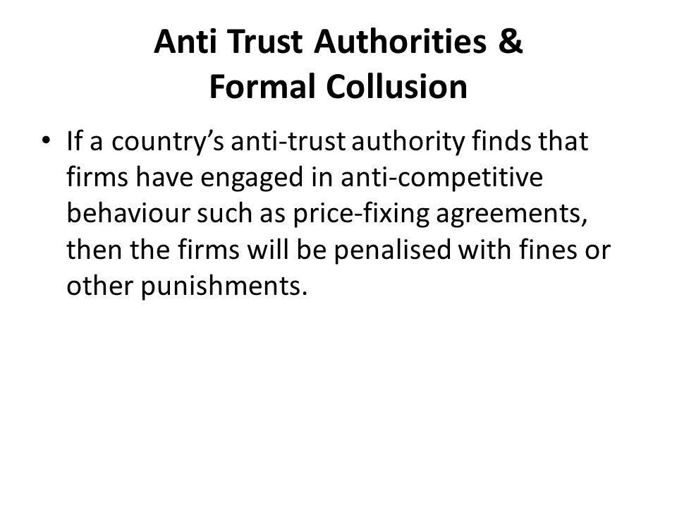 Anti Trust Authorities & Formal Collusion