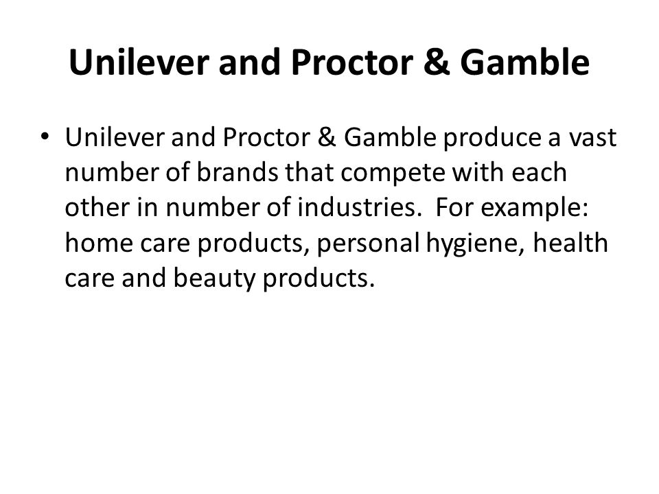 Unilever and Proctor & Gamble