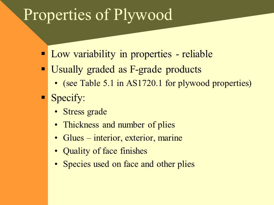 Properties of Plywood Low variability in properties - reliable