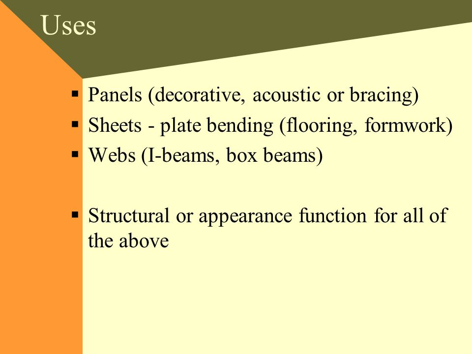 Uses Panels (decorative, acoustic or bracing)