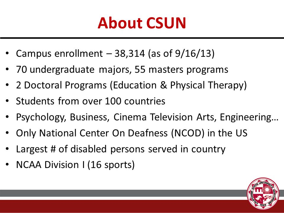 About CSUN Campus enrollment – 38,314 (as of 9/16/13)