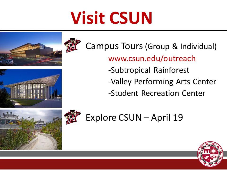 Visit CSUN Campus Tours (Group & Individual) Explore CSUN – April 19