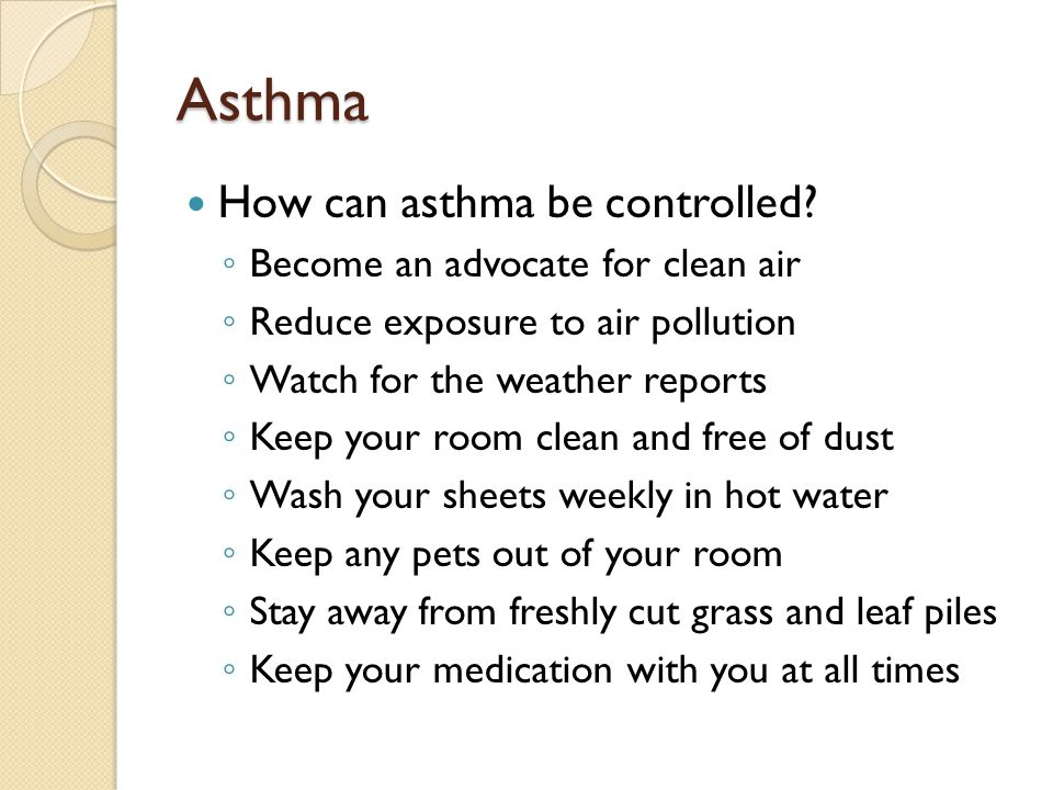 Asthma How can asthma be controlled Become an advocate for clean air