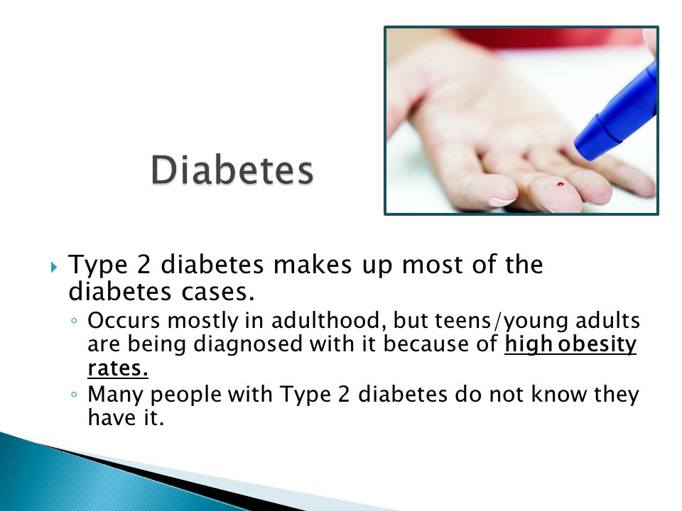 Diabetes Type 2 diabetes makes up most of the diabetes cases.