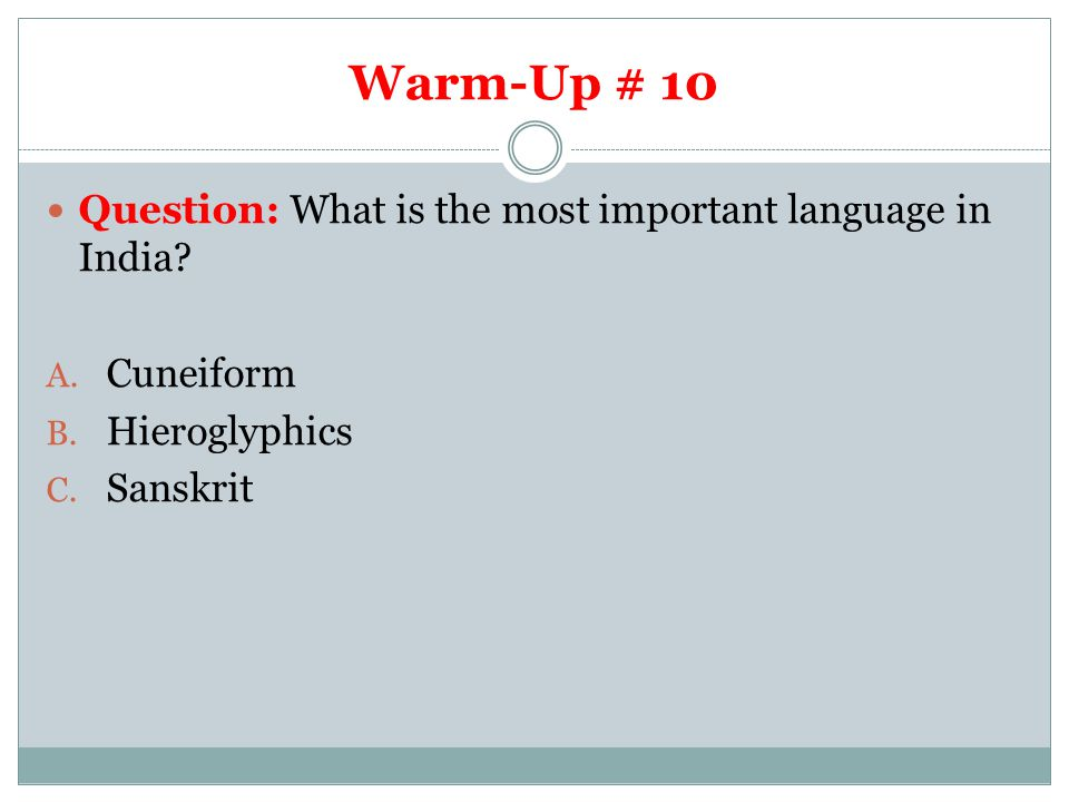Warm-Up # 10 Question: What is the most important language in India
