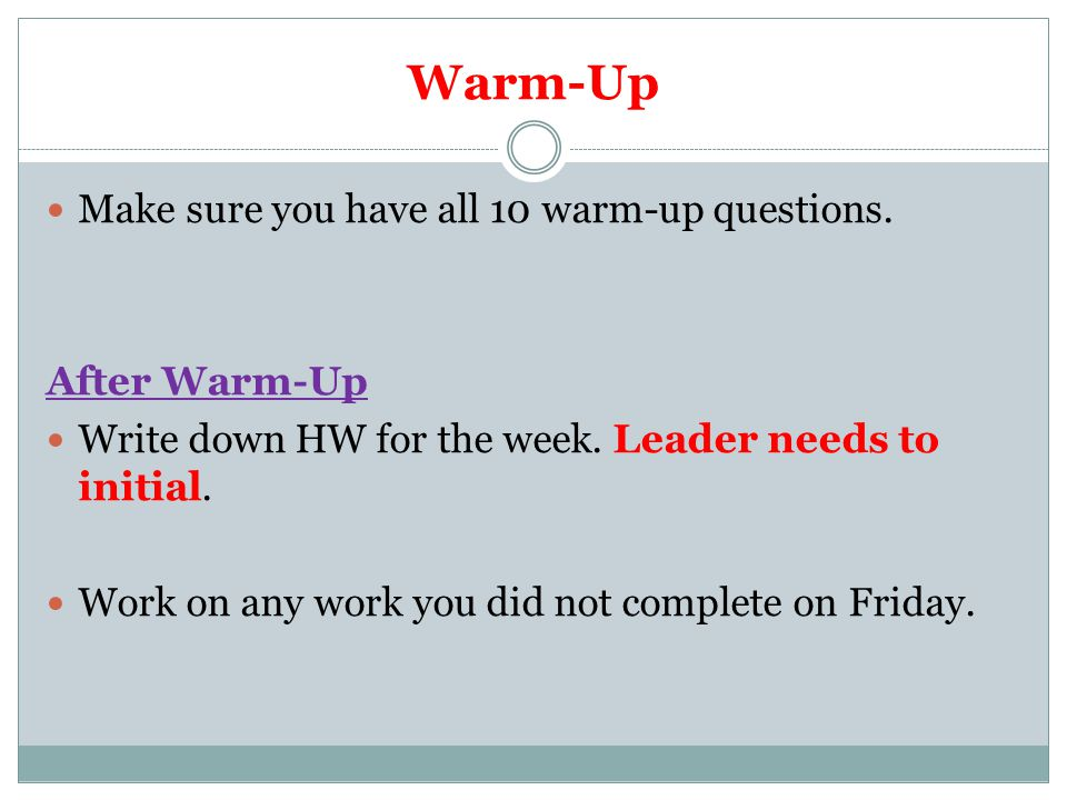 Warm-Up Make sure you have all 10 warm-up questions. After Warm-Up
