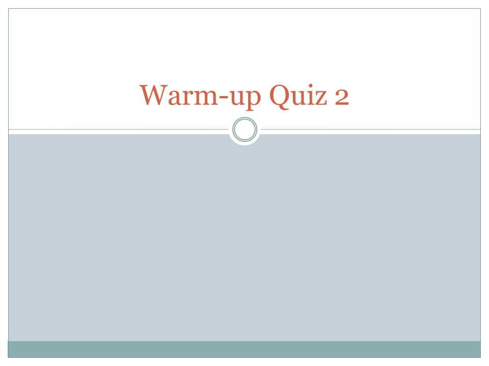 Warm-up Quiz 2