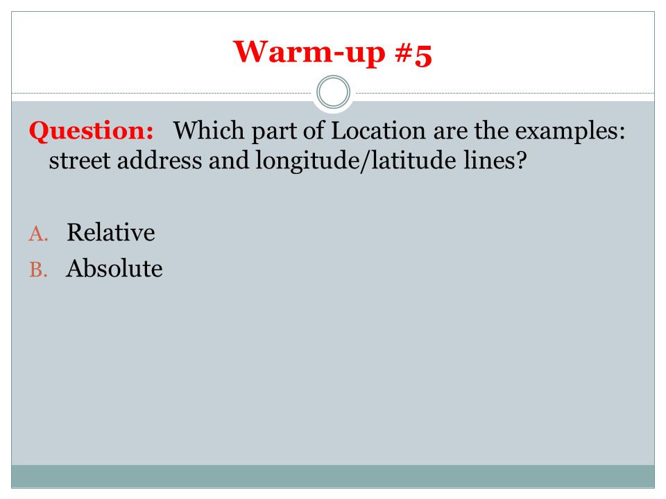Warm-up #5 Question: Which part of Location are the examples: street address and longitude/latitude lines