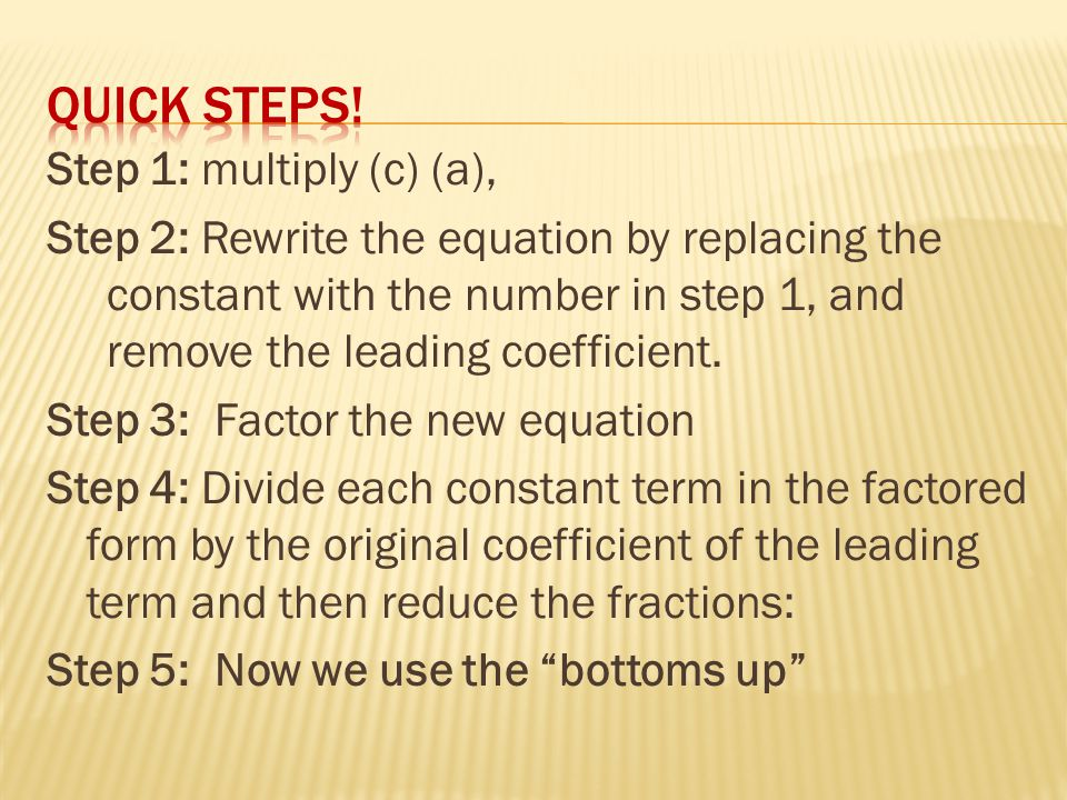 Quick steps! Step 1: multiply (c) (a),