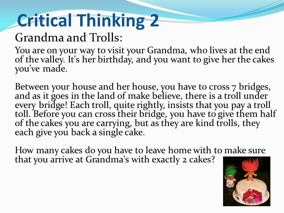 Critical Thinking 2 Grandma and Trolls: